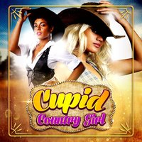 Country Girl — Cupid