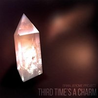 Third Time's a Charm — Brian Jerome Project