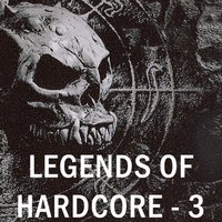 Legends of Hardcore, Vol. 3 — сборник