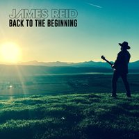Back to the Beginning — James Reid