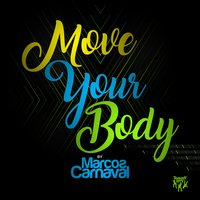 Move Your Body — Marcos Carnaval