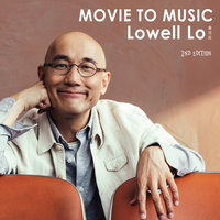 Movie to Music — Lowell Lo