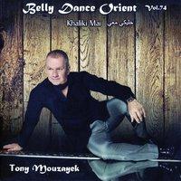 Belly Dance Orient, Vol. 74 — Tony Mouzayek
