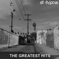 The Greatest Hits — G Shooz