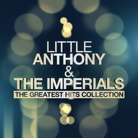 Little Anthony & The Imperials - The Greatest Hits Collection — Little Anthony & The Imperials
