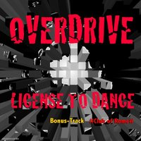 License to Dance — Overdrive
