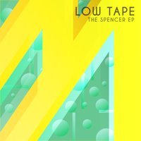 The Spencer EP — LOW TAPE