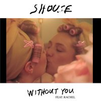 Without You — Shouse, Rachel