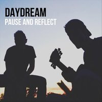 Pause and Reflect - EP — Daydream