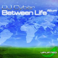 Between Life — DJ Cyber