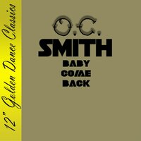 Baby Come Back — O.C. Smith
