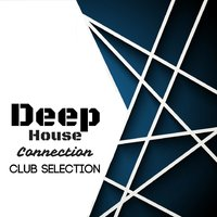 Deep House Connection: Club Selection — сборник