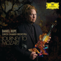 Journey To Mozart — Daniel Hope, Zurich Chamber Orchestra