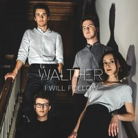 I Will Follow — Walther