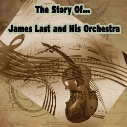 The Story of… James Last and His Orchestra — James Last And His Orchestra