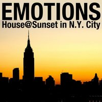 Emotions (House @ Sunset in N.Y. City) — сборник
