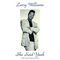 She Said Yeah — Larry Williams