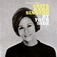 By Your Side — Anita Kerr Singers