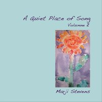 Quiet Place of Song, Vol. 2 — Marji Stevens