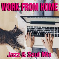Work From Home Jazz & Soul Mix — сборник