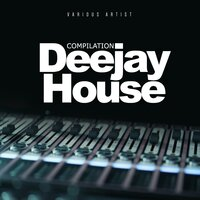Compilation Deejay House — сборник
