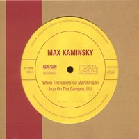 Max Kaminsky - When the Saints Go Marching in Jazz on the Campus — Max Kaminsky