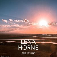 Take my Hand — Lena Horne