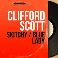 Skitchy / Blue Lady — Clifford Scott