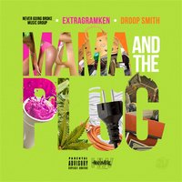 Mama and the Plug — Extra Gram Ken, Droop Smith