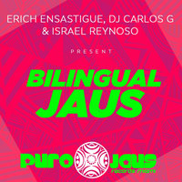BILINGUAL JAUS — Erich Ensastigue