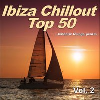 Ibiza Chillout Top 50, Vol. 2 (Balearic Lounge Pearls) — сборник