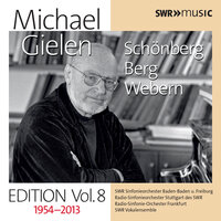 Michael Gielen Edition, Vol. 8 — Арнольд Шёнберг, Антон Веберн, Radio-Sinfonieorchester Stuttgart des SWR, Radiosinfonie Orchester Stuttgart des SWR, Günter Reich, SWR Sinfonieorchester Baden-Baden und Freiburg, Robert Dean Smith, Melanie Diener