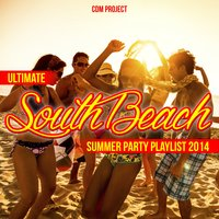 Ultimate South Beach Summer Party Playlist 2014 — CDM Project