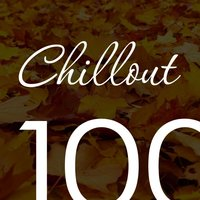 Chillout Top 100 October 2016 - Relaxing Chill Out, Ambient & Lounge Music Autumn — сборник