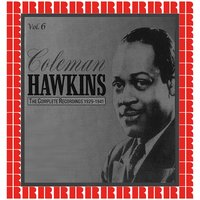 The Complete Recordings 1929-1941, Vol. 6 — Coleman Hawkins