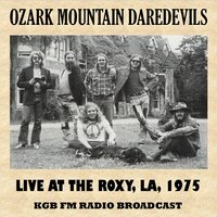 Live at the Roxy, Los Angeles, 1975 (FM Radio Broadcast) — Ozark Mountain Daredevils