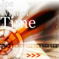 Time — Joe Wilmot