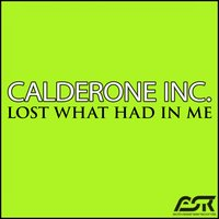 Lost What Had in Me — Calderone Inc.