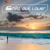 Chill out Lover, Vol. 13 — сборник