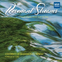 Resonant Streams - Choral Music from Sun to Sea — Габриэль Форе, Густав Холст, Richard Rodgers, Марк-Антуан Шарпантье, Soila Sariola, Libby Larsen, Guillaume Bouzignac, Lars Jansson, Daniel Pinkham