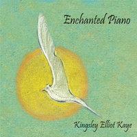 Enchanted Piano — Kingsley Elliot Kaye