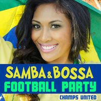 Samba and Bossa Football Party — Champs United