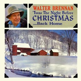 T'was the night before Christmas — Walter Brennan