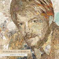 Dancehall Dreamin': a Tribute to Pat Green — Pat Green