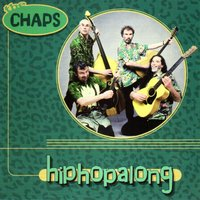 Hiphopalong — The Chaps