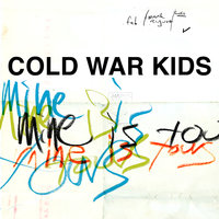 Mine Is Yours — Cold War Kids