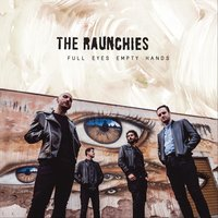 Full Eyes Empty Hands — The Raunchies