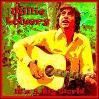 Willie Lowery - It's a Big World — Willie Lowery