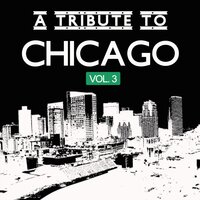 A Tribute to Chicago, Vol. 3 — сборник