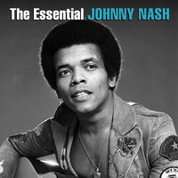 The Essential Johnny Nash — Johnny Nash